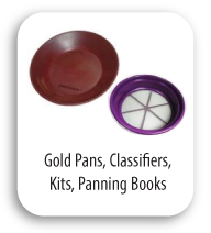 Gold Pans, Classifiers, Kits, Panning Books